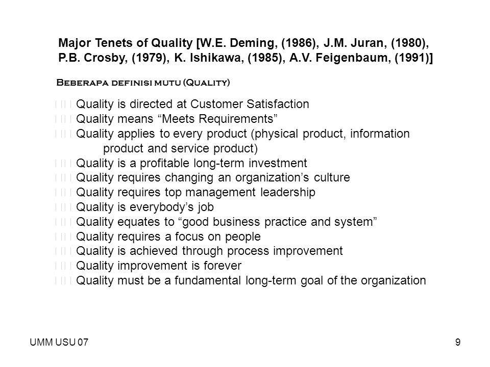 Major Tenets of Quality [W.E. Deming, (1986), J.M. Juran, (1980),